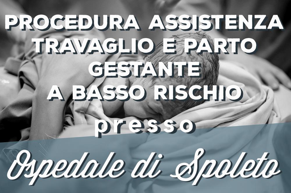 Procedura Assistenza Travaglio e Parto Gestante a basso rischio presso Ospedale di Spoleto